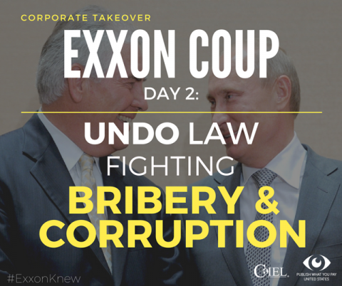Corporate Takeover Exxon ants to undo law fighting bribery and corruption